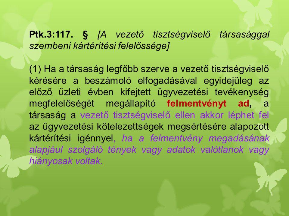 Ptk.3:117. § [A vezető tisztségviselő társasággal szembeni kártérítési felelőssége]